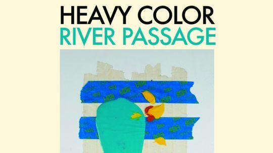 Heavy Color's new album, River Passage