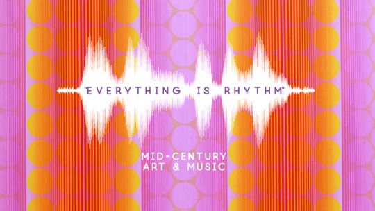 Everything is Rhythm, Mid Centry art and music, toledo museum, toledo museum of art, exhibition