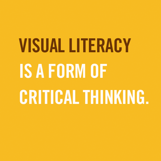 Visual literacy is a form of critical thinking.