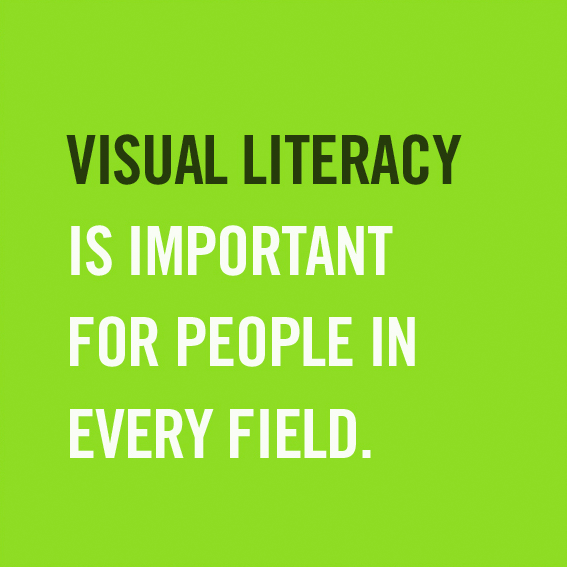 Visual literacy is for people in every field.